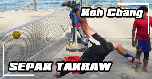 Where to play Sepak Takraw on Koh Chang?